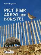 Helma Heymann: Piet Himp, Arepo und Borstel