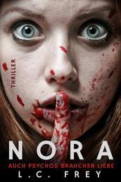 Nora: Auch Psychos brauchen Liebe - Psychothriller