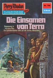 """Perry Rhodan 758: Die Einsamen von Terra - Perry Rhodan-Zyklus """"Aphilie"""""""
