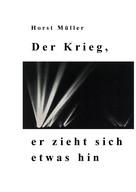 Horst Müller: Der Krieg, er zieht sich etwas hin