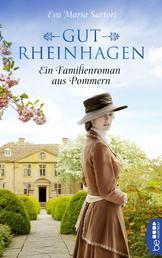 Gut Rheinhagen - Ein Familienroman aus Pommern
