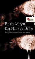 Boris Meyn: Das Haus der Stille ★★★★