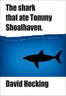 David Hocking: The Shark That Ate Tommy Shoalhaven