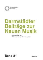 Darmstädter Beiträge zur neuen Musik - Band 21