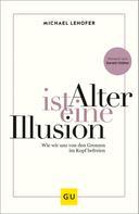 Michael Lehofer: Alter ist eine Illusion ★★★★★