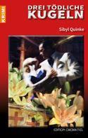 Sibyl Quinke: Drei tödliche Kugeln ★★★