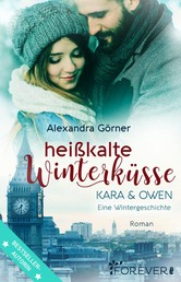 Heißkalte Winterküsse - Kara & Owen