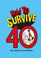 Mike Haskins: How to Survive 40