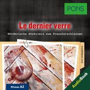 PONS Hörkrimi Französisch: Le dernier verre - Mörderische Kurzkrimis zum Französischlernen (A2)
