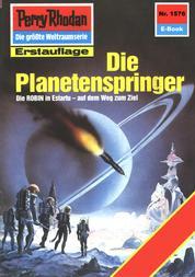 """Perry Rhodan 1576: Die Planetenspringer - Perry Rhodan-Zyklus """"Die Linguiden"""""""