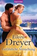 Eileen Dreyer: Gefährliche Versuchung ★★★★