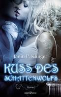 Janin P. Klinger: Kuss des Schattenwolfs ★★★★