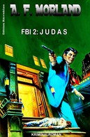 A. F. Morland: FBI 2: Judas