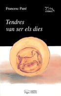 Francesc Pané i Sans: Tendres van ser els dies