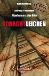 Schachtleichen - Mordkommission Köln
