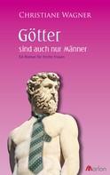 Christiane Wagner: Götter sind auch nur Männer