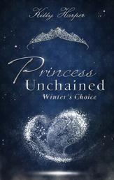 Princess Unchained - Winter's Choice