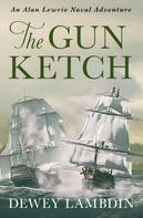 Dewey Lambdin: The Gun Ketch