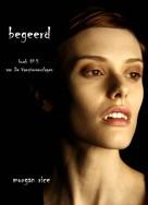 Morgan Rice: Begeerd (Boek #5 van De Vampierverslagen) ★★★★