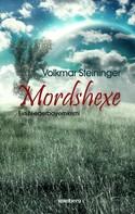 Volkmar Steininger: Mordshexe ★