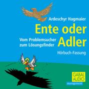 Ente oder Adler - Vom Problemsucher zum Lösungsfinder