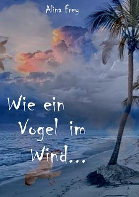 Wie ein Vogel im Wind...