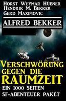 Alfred Bekker: Verschwörung gegen die Raumzeit: Ein 1000 Seiten SF-Abenteuer Paket