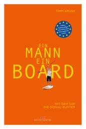 Ein Mann, ein Board - Mit dem SUP die Donau runter