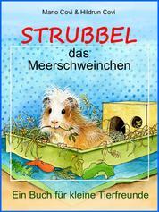 STRUBBEL - das Meerschweinchen - Ein Buch für kleine Tierfreunde