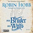 Robin Hobb: Der Bruder des Wolfs - Die Chronik der Weitseher 2 (Ungekürzt) ★★★