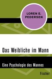 Das Weibliche im Mann - Eine Psychologie des Mannes