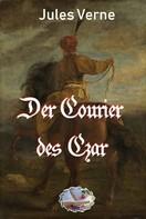 Jules Verne: Der Courier des Czar (Illustriert)