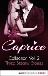 Caprice - Collection Vol. 2 - Three Steamy Stories