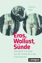 Eros, Wollust, Sünde - Sexualität in Europa von der Antike bis in die Frühe Neuzeit