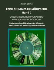 Enneagramm-Homöopathie Band 2 - Ganzheitliche Heilung nach der Enneagramm-Homöopathie - Ergänzungsband