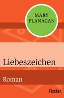 Mary Flanagan: Liebeszeichen