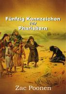 Zac Poonen: Fünfzig Kennzeichen von Pharisäern