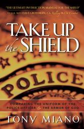 Take Up the Shield - Comparing the Uniform of the Police Officer & the Armor of God