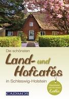 : Die schönsten Land- und Hofcafés in Schleswig-Holstein ★★★