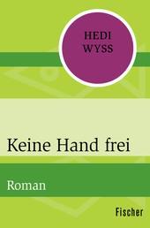 Keine Hand frei - Roman