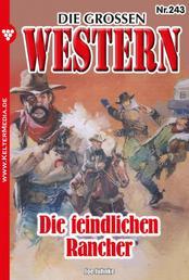 Die großen Western 243 - Die feindlichen Rancher