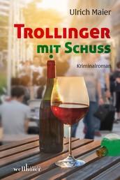 Trollinger mit Schuss: Kriminalroman