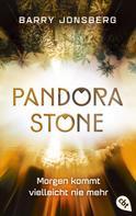 Barry Jonsberg: Pandora Stone - Morgen kommt vielleicht nie mehr ★★★★