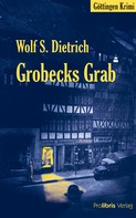 Wolf S. Dietrich: Grobecks Grab ★★★★