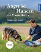 Martin Rütter: Angst bei Hunden
