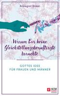 Annegret Braun: Warum Eva keine Gleichstellungsbeauftragte brauchte