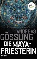 Andreas Gößling: Die Maya-Priesterin ★★★★