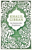 Khalil Gibran: Im Garten des Propheten