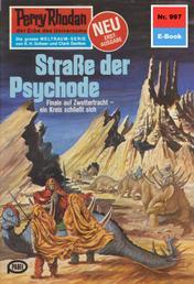 """Perry Rhodan 997: Straße der Psychode - Perry Rhodan-Zyklus """"Die kosmischen Burgen"""""""