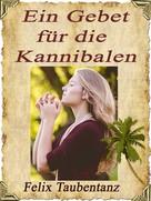 Felix Taubentanz: Ein Gebet für die Kannibalen ★
